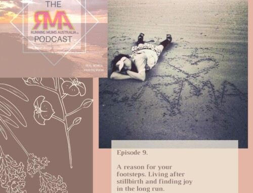 The RMA Podcast episode 9. A reason for your footsteps. Living after stillbirth and finding joy in the long run with Emma Luscombe.
