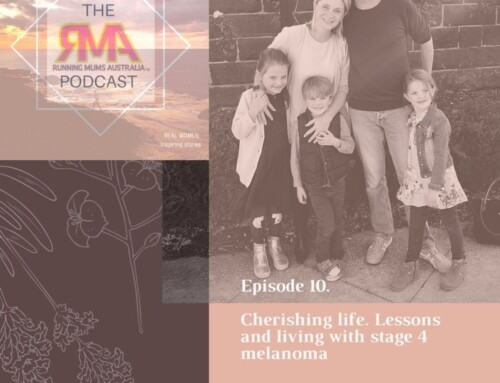 The RMA Podcast episode 10. Cherishing life. Lessons and living with stage 4 melanoma with Sarah Terrill.